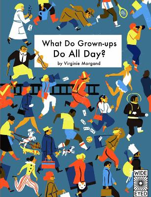 What Do Grown-ups Do All Day? book