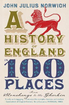 A History of England in 100 Places by John Julius Norwich