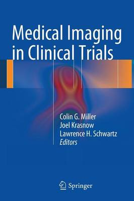 Medical Imaging in Clinical Trials by Colin G. Miller