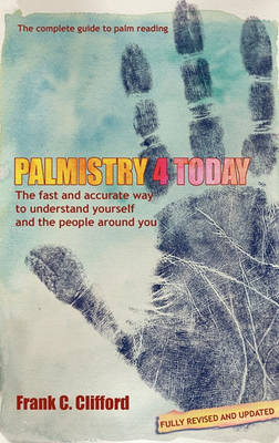 Palmistry 4 Today (with Diploma Course) by Frank C. Clifford