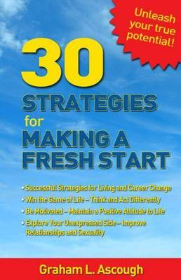30 Strategies for Making a Fresh Start by Graham Ascough