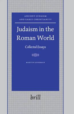 Judaism in the Roman World by Martin Goodman