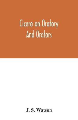 Cicero on oratory and orators book