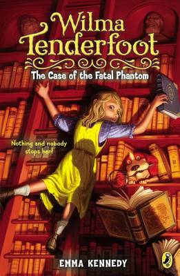 The Case of the Fatal Phantom by Emma Kennedy