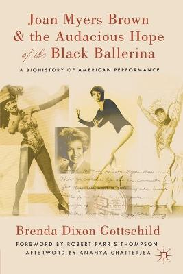 Joan Myers Brown and the Audacious Hope of the Black Ballerina by Ananya Chatterjea