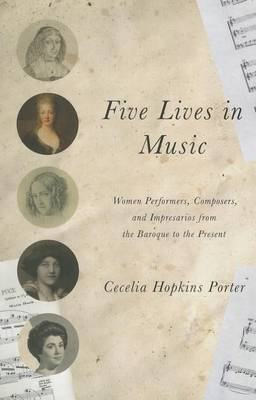 Five Lives in Music by Cecelia Hopkins Porter