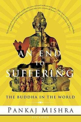 End to Suffering by Pankaj Mishra