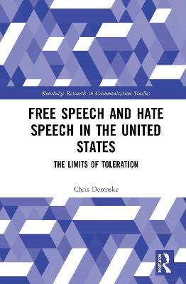 Free Speech and Hate Speech in the United States: The Limits of Toleration book