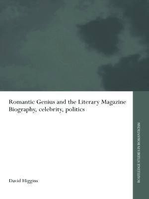 Romantic Genius and the Literary Magazine by David Higgins