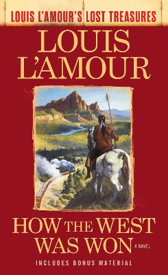 How The West Was Won (Louis L'amour's Lost Treasures) by Louis L'Amour