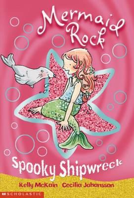 Mermaid Rock: #2 Spooky Shipwreck by Kelly McKain