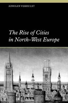 Rise of Cities in North-West Europe book