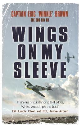 Wings on My Sleeve by Captain Eric Brown