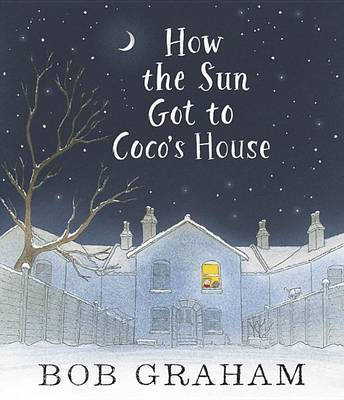 How the Sun Got to Coco's House by Graham Bob