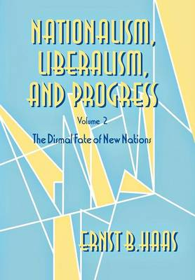 Nationalism, Liberalism, and Progress by Ernst B. Haas