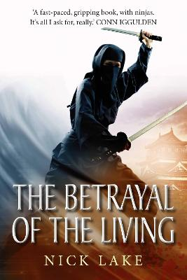 Betrayal of the Living: Blood Ninja III by Nick Lake