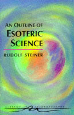 An Outline of Esoteric Science by Rudolf Steiner