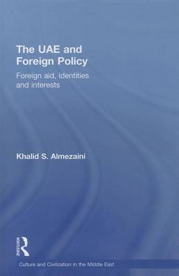 The UAE and Foreign Policy by Khalid S. Almezaini