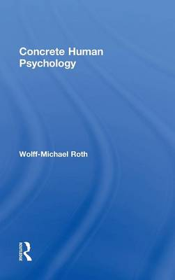 Concrete Human Psychology by Wolff-Michael Roth