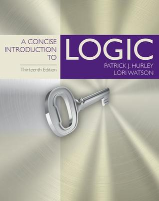A Concise Introduction to Logic by Patrick Hurley