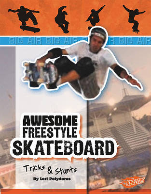 Awesome Skateboard Tricks & Stunts by Lori Polydoros