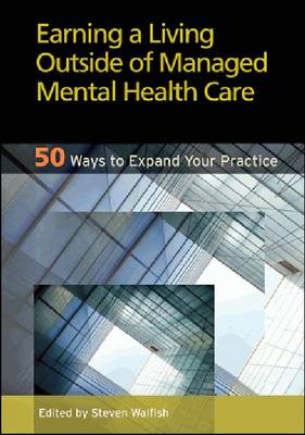 Earning a Living Outside of Managed Mental Health Care by Steven Walfish
