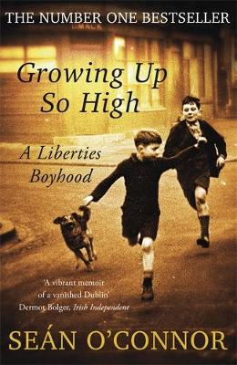 Growing Up So High by Sean O'Connor