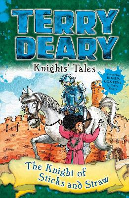 Knights' Tales: The Knight of Sticks and Straw by Terry Deary