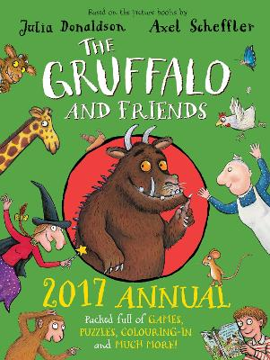 Gruffalo and Friends Annual 2017 by Julia Donaldson