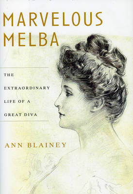 Marvelous Melba by Ann Blainey