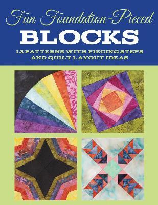 Fun Foundation-Pieced Blocks by Nancy Wick
