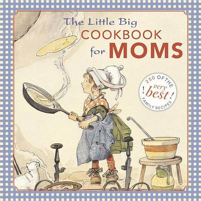 Little Big Cookbook for Moms by Alice Wong