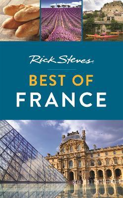 Rick Steves Best of France (Third Edition) by Rick Steves