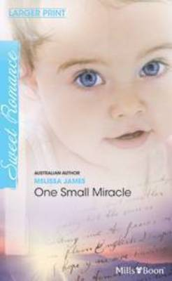 One Small Miracle by Melissa James