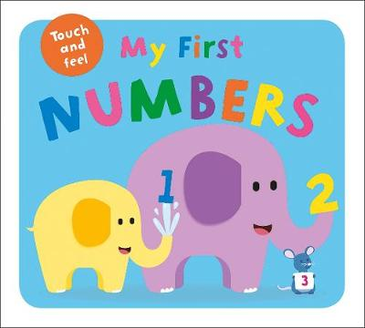 My First Touch & Feel Numbers by Roger Priddy