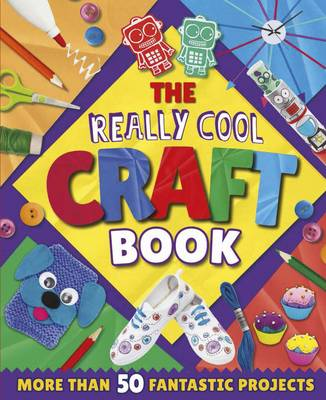 Really Cool Craft Book by Arcturus Publishing