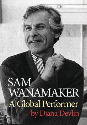 Sam Wanamaker: A Global Performer book