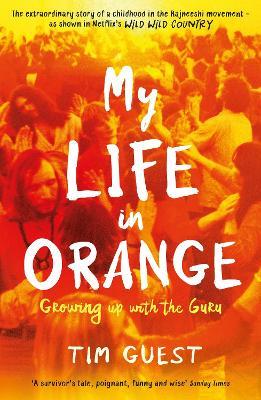My Life in Orange: Growing Up with the Guru book