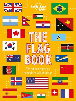 The Flag Book by Lonely Planet Kids