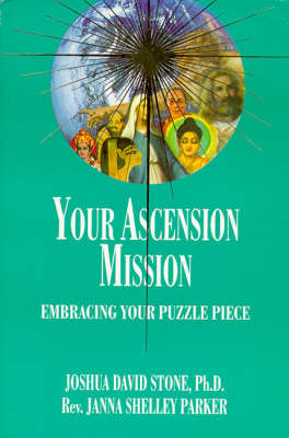 Your Ascension Mission: Embracing Your Puzzle Piece by Joshua David Stone