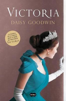Victoria / Victoria (Spanish Edition) by Daisy Goodwin