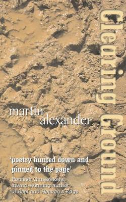 Clearing Ground by Martin Alexander