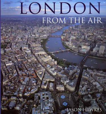 London From The Air (3rd Edition) book