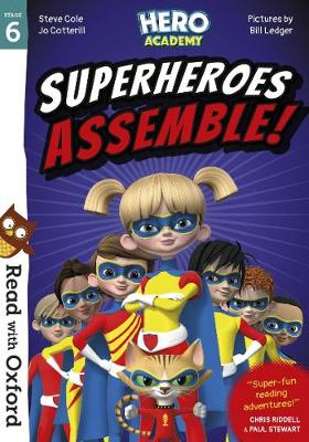Read with Oxford: Stage 6: Hero Academy: Superheroes Assemble! by Paul Stewart