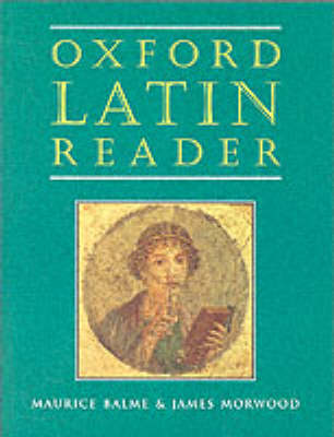 Oxford Latin Course: Oxford Latin Reader by Maurice Balme