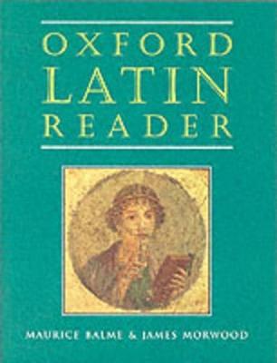 Oxford Latin Course: Oxford Latin Reader by Maurice Balme