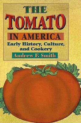 The Tomato in America by Andrew F. Smith