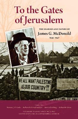 To the Gates of Jerusalem by James G. McDonald