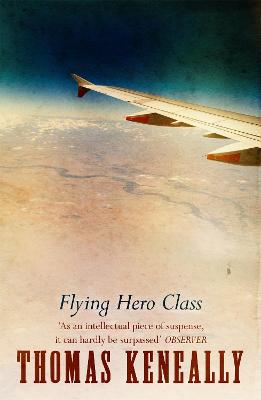 Flying Hero Class by Thomas Keneally