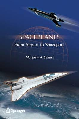 Spaceplanes by Matthew A. Bentley